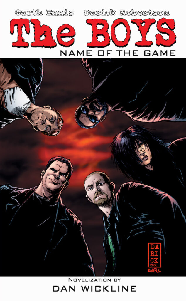 check out the first novelization of the comic book series, The Boys: Name of the Game.