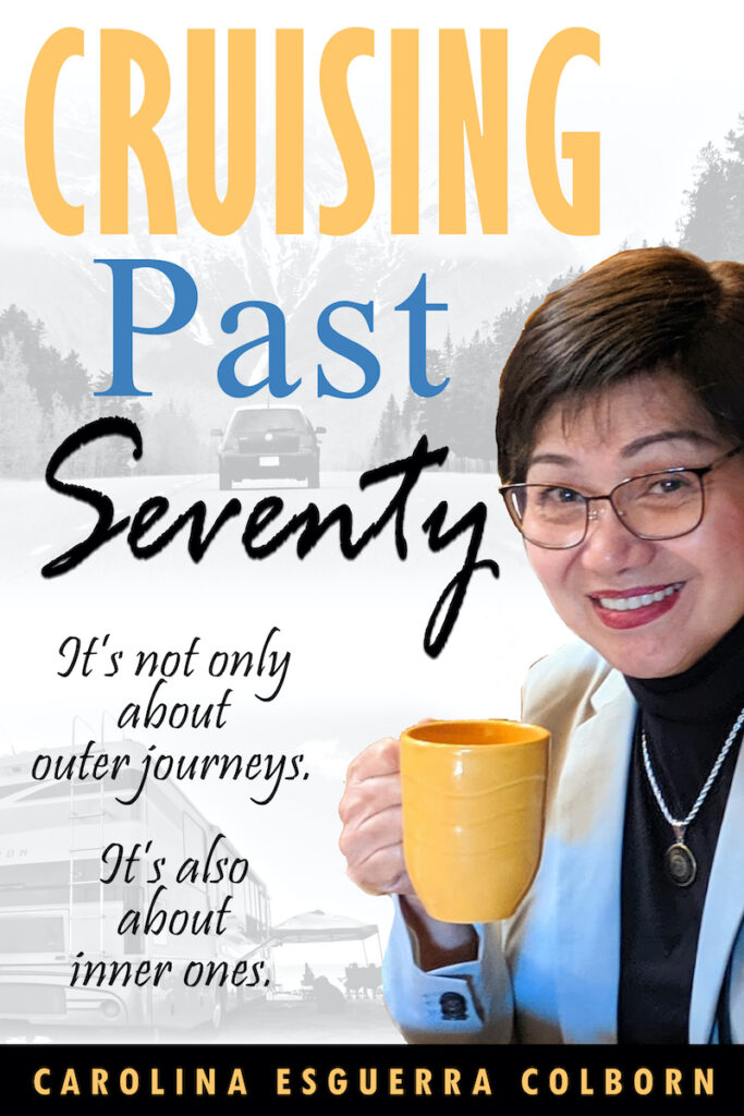 """""""Cruising Past Seventy"""": In 41 easy-to-read short chapters, Carolina Esguerra Colborn shares her life's journey and the lessons learned. Image credit: Carolina Esguerra Colborn"""
