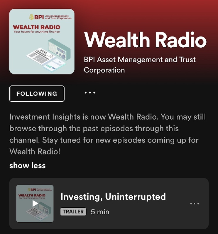 "In the digital age, your investment journey could start on Spotify. This is why BPI AMTC is launching its revamped podcast channel ""Wealth Radio"" on the streaming service."