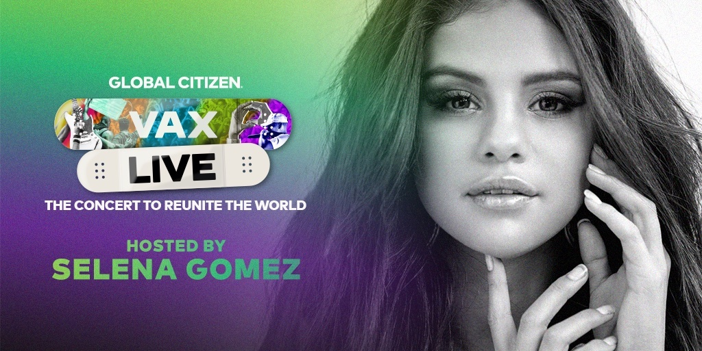 To inspire vaccine confidence worldwide and help get COVID-19 vaccines to everyone, international advocacy organization Global Citizen has announced VAX LIVE: The Concert to Reunite the World, hosted by Selena Gomez. Image credit: Global Citizen